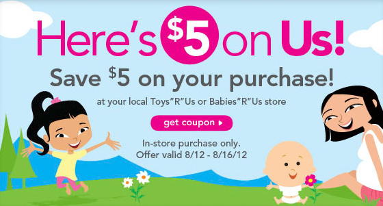 Screen shot 2012 08 12 at 10.53.31 AM *HOT* Toys R Us & Babies R Us $5 off ANY In Store Purchase Coupon!