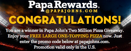 Screen shot 2012 11 01 at 11.31.37 AM Papa Johns 2 Million FREE Pizza Giveaway! I JUST WON!