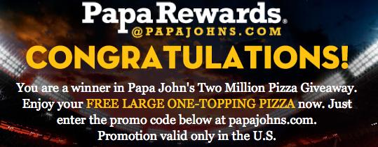 Screen shot 2012 11 01 at 11.31.37 AM Papa Johns 2 Million FREE Pizza Giveaway! I JUST WON!