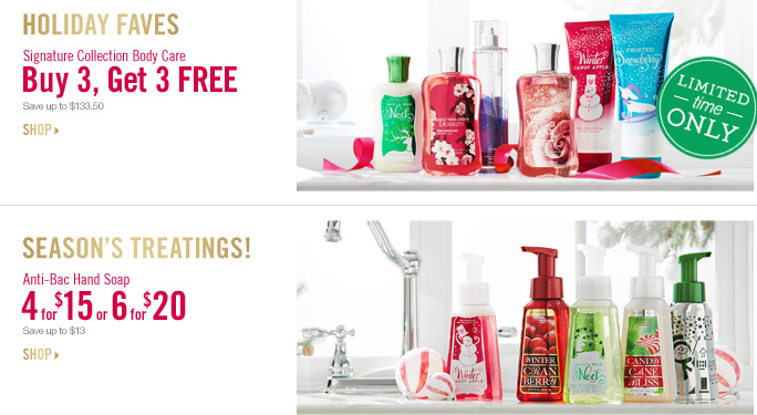 Bath   Body Work has all their new seasonal scents that are only around for  the next few months  Right now you can stock up on them with the Buy 3 Get  3. Bath   Body Works  Buy 3 Get 3 Free