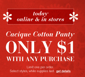 lanebryant $1 Cotton Panty with any purchase at Lane Bryant Today Only!