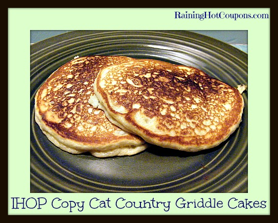 IHOP Copy Cat: Country Griddle Cakes Recipe