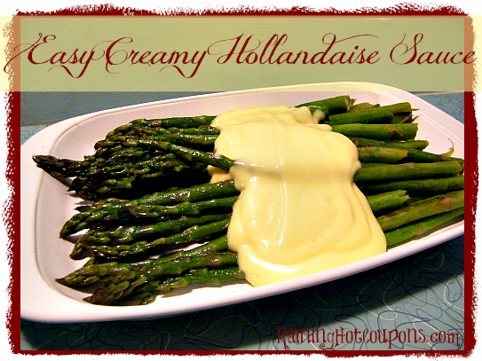 Easy Creamy Hollandaise Sauce ~ A Perfect Addition to Your Easter Dinner