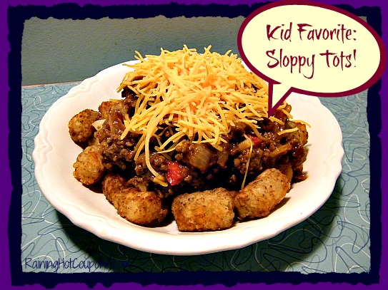 Sloppy Tots Main Kid Favorite: Sloppy Tots Recipe!
