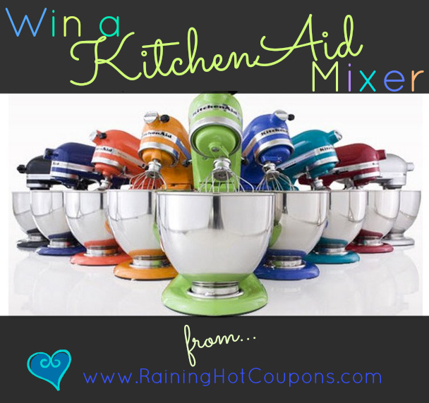 kitchen *HOT* Giveaway: Enter to Win a KitchenAid Mixer (1 Raining Hot Coupons Reader Will Win!)