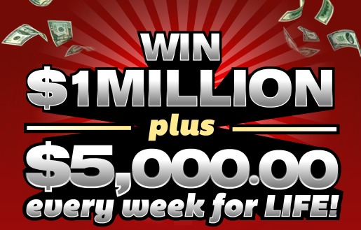 Enter to Win $5,000 a Week for Life and 1 Million Dollars!
