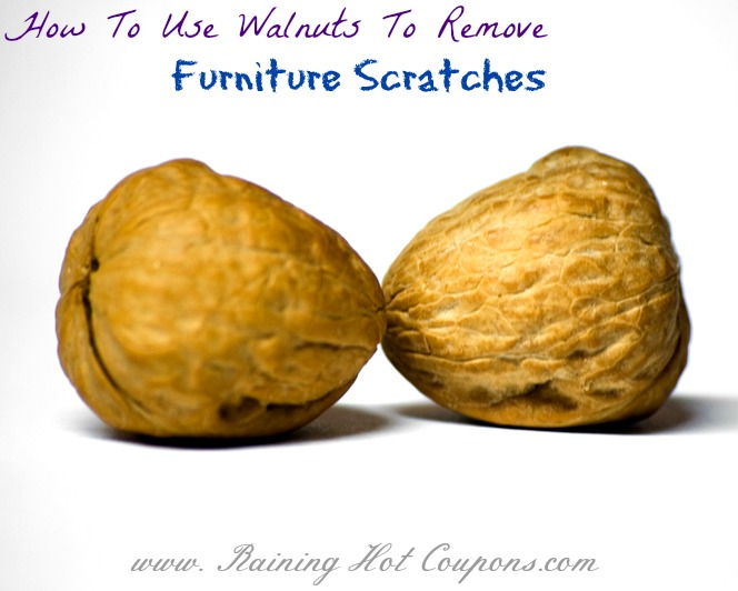 use walnuts to remove furniture scratches
