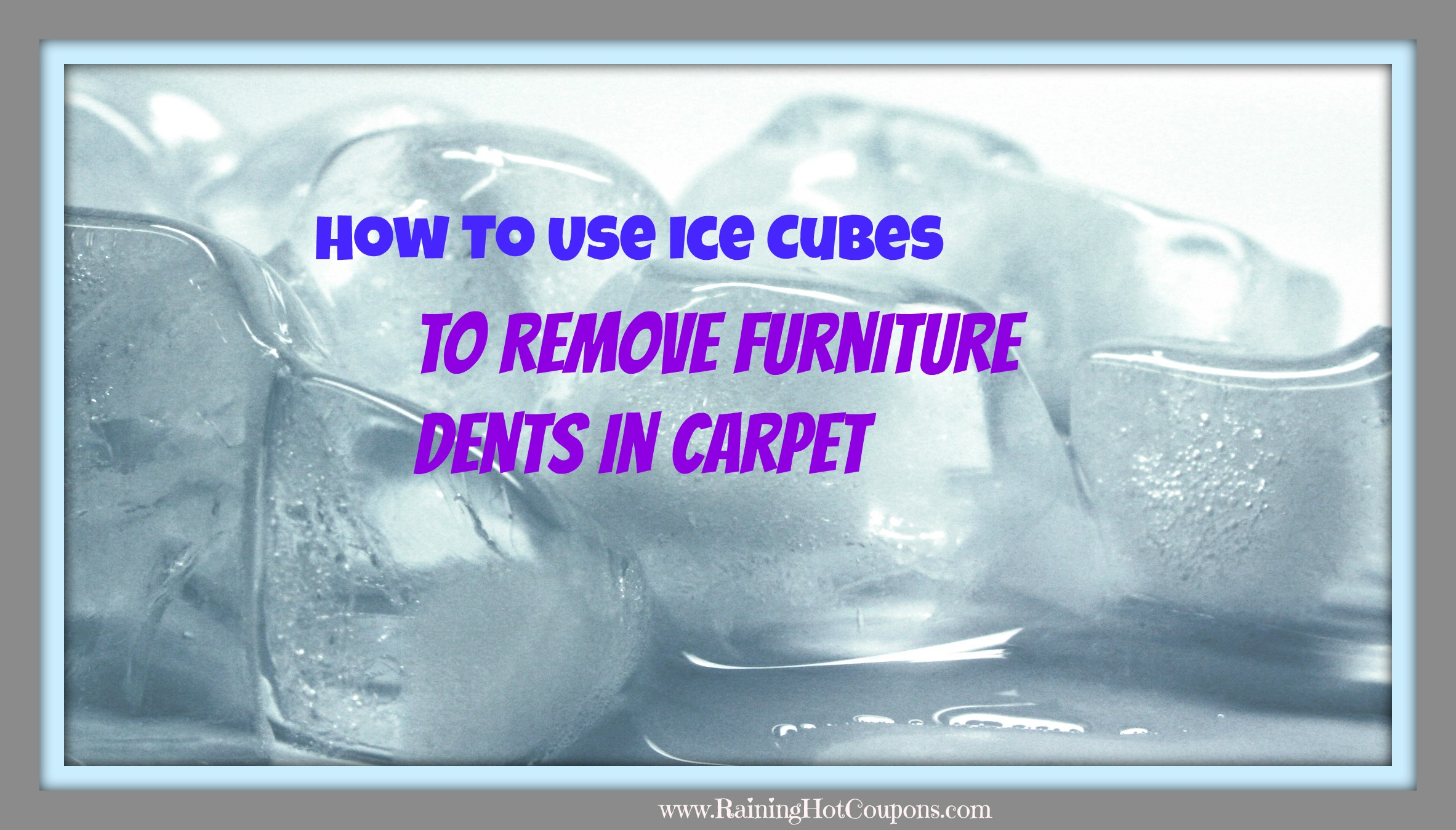 How To Use Ice Cubes To Remove Furniture Dents From Carpet