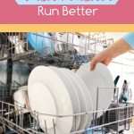 5 Tips To Make Your Dishwasher Run Better
