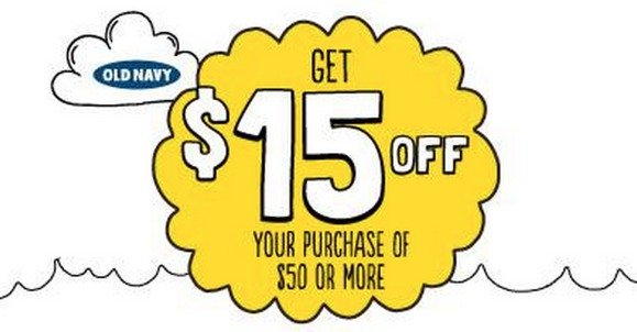 Old Navy: $15 Off $50 or More Purchase Coupon!