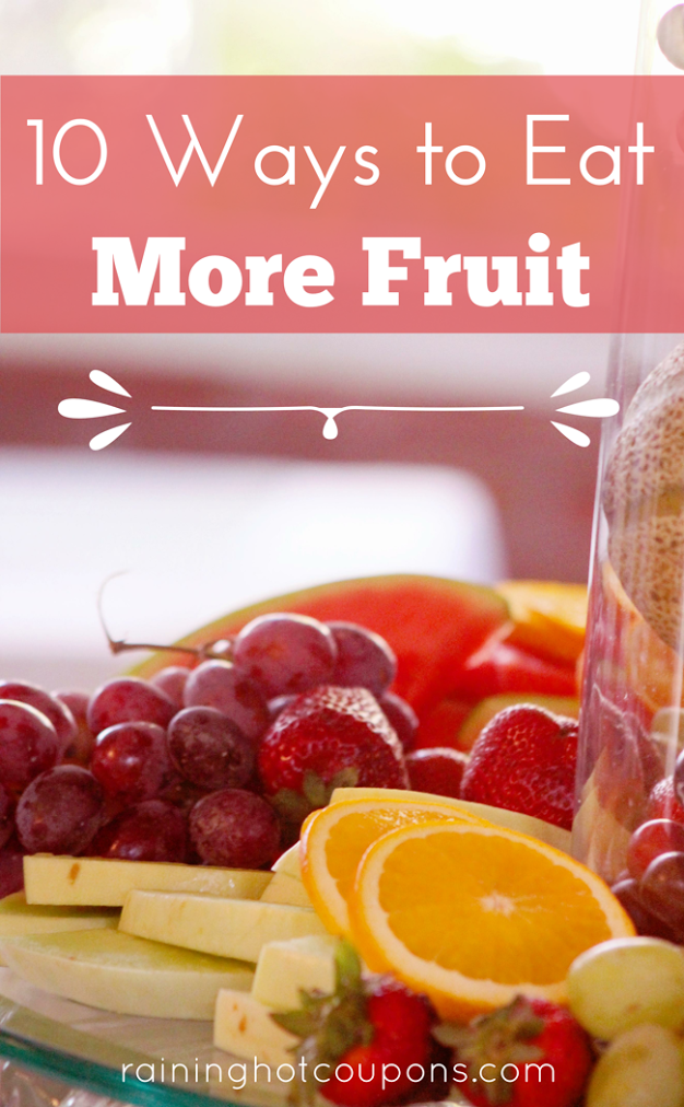 FRUIT 10 Ways To Eat More Fruit
