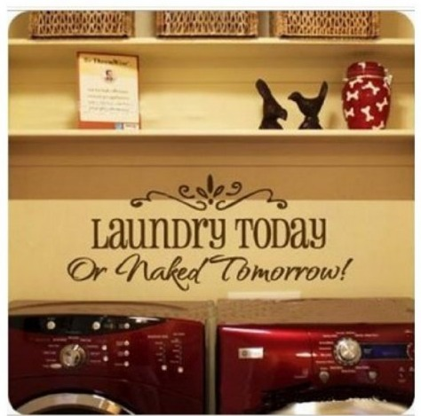 *HOT* Laundry Today Or Naked Tomorrow Quote Decal Vinyl Wall Sticker $3.44 + FREE shipping!