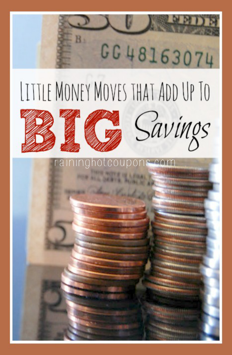 Little Moves that Add Up To Big Savings.png List of SIMPLE Money Saving Tips that Add up to BIG Savings