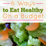 6 Ways To Eat Healthy On A Budget