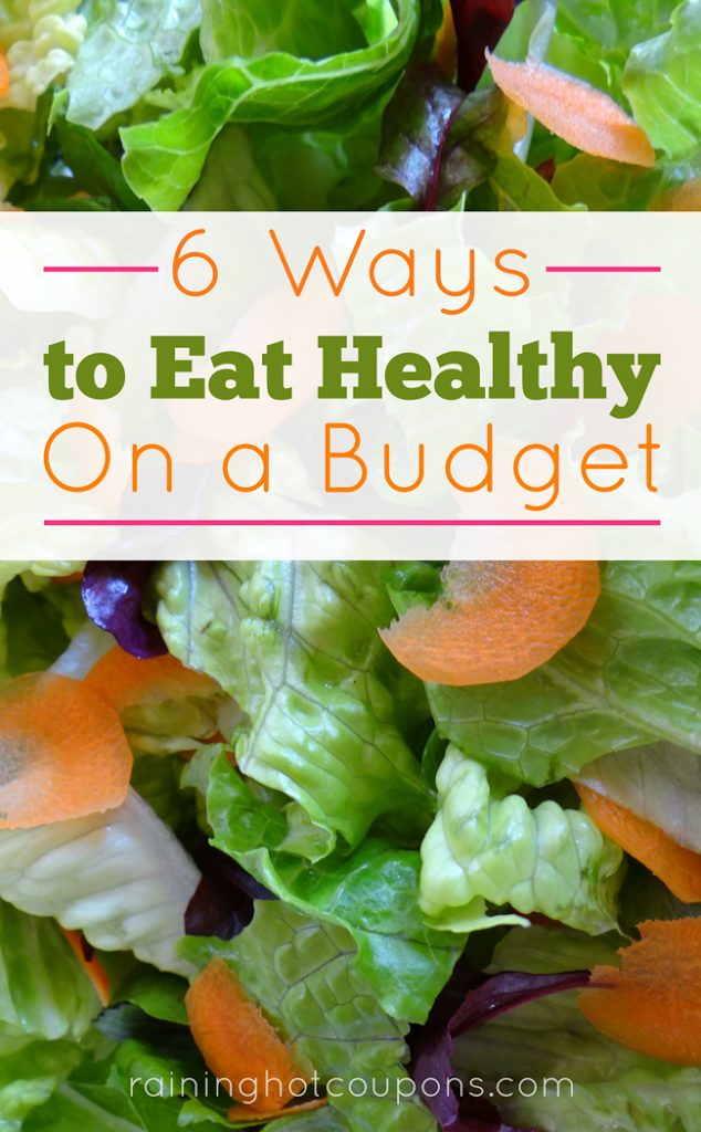 healthy 6 Ways To Eat Healthy On A Budget