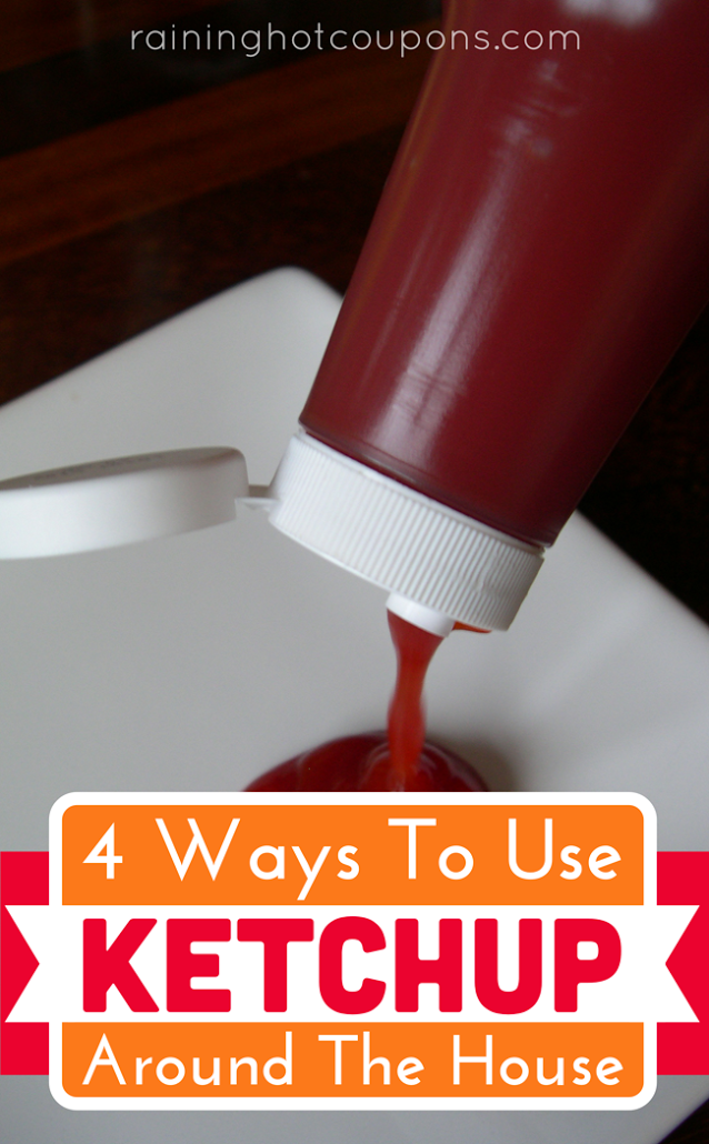 ketchup 4 Ways To Use Ketchup Around The House