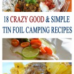 18 AMAZING and SIMPLE Tin Foil Camping Recipes for your Camping Trip!