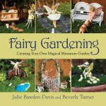 Amazon: Fairy Gardening: Creating Your Own Magical Miniature Garden Paperback Only $9.57 (Reg. $16.95)