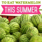 5 Exciting Ways to Eat Watermelon This Summer