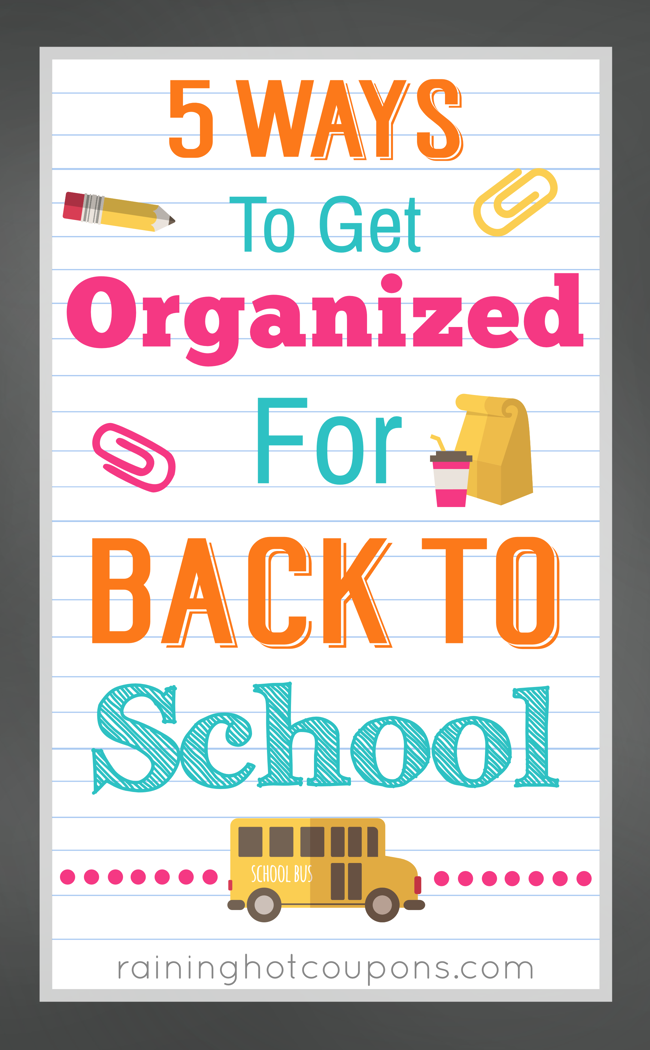 school 5 Ways To Get Organized For Back To School