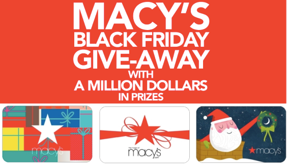 macy Macy's Black Friday Giveaway! Instantly Win $10 $250 Macy's Gift Cards (72,000 Winners)