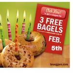 Bruegger's Bagels: 3 FREE Bagel on February 5th