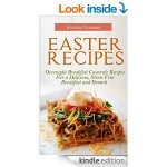 FREE Easter Recipes: Overnight Breakfast Casserole Recipes For a Delicious, Stress Free Breakfast and Brunch eBook