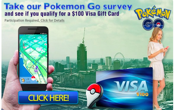 Pokemon Go Fans! Take a Survey and Possibly Qualify for a $100 Visa Gift Card or 14,500 Pokemon Go Coins.